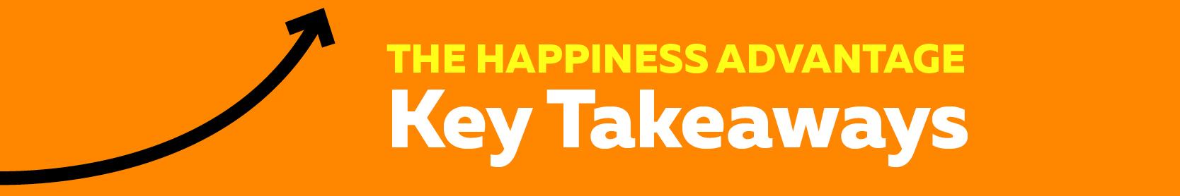 Happiness Advantage Key Takeaways – Goodthink Inc.